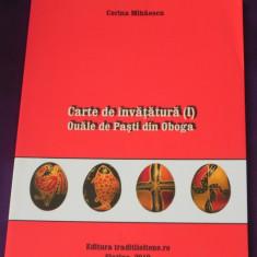 Ouale de Pasti din Oboga judetul Olt - Corina Mihaescu (f0006 - Carte Arta populara