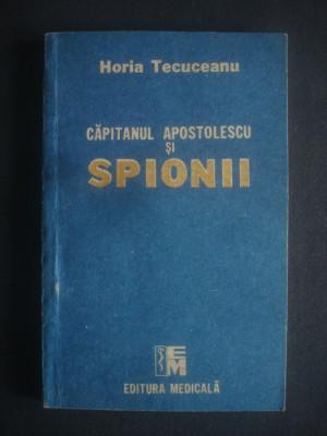 HORIA TECUCEANU - CAPITANUL APOSTOLESCU SI SPIONII foto
