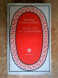 Serban Cioculescu - Viata lui I. L. Caragiale