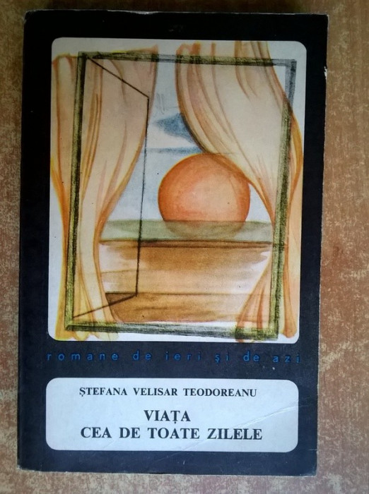 Stefana Velisar Teodoreanu – Viata cea de toate zilele foto mare