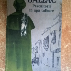 Honore de Balzac - Pescuitorii in apa tulbure - Roman, Anul publicarii: 1962