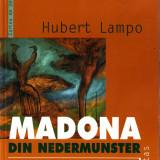 Hubert Lampo - Madona din Nedermunster, Humanitas, 2003