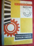 Al.C.Vissarion -Constructia si Tehnologia Rotilor Dintate -1960 Ed. Didactica