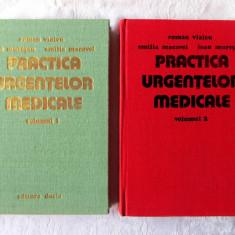 PRACTICA URGENTELOR MEDICALE, Vol. I+II, R. Vlaicu /I. Muresan /E. Macavei, 1978 - Carte Diagnostic si tratament
