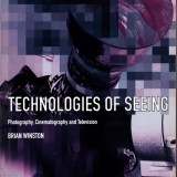 Technologies of Seeing - Photography, Cinematography and Television