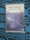 DIRE STRAITS - LOVE OVER GOLD (1 CASETA AUDIO - STARE FOARTE BUNA!!!)