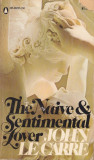 Carte in limba engleza: John le Carre - The Naive and Sentimental Lover