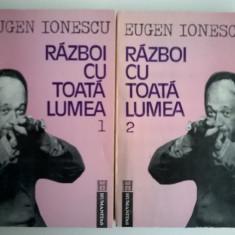 Eugen Ionescu - Razboi cu toata lumea {2 volume} - Carte Teatru