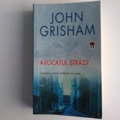John Grisham - Avocatul strazii - Carte politiste
