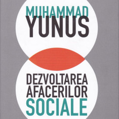 Muhammad Yunus - Dezvoltarea afacerilor sociale - 688081 - Carte Management