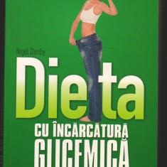 (C6988) NIGEL DENBY - DIETA CU INCARCATURA GLICEMICA - Carte Alimentatie