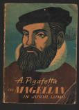 (C6985) A. PIGAFETTA - CU MAGELLAN IN JURUL LUMII