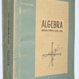 Algebra manual clasa a VIII-a 1957 - Manual scolar, Clasa 6, Matematica