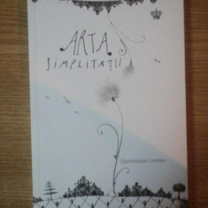 ARTA SIMPLITATII de DOMINIQUE LOREAU, 2012 - Carte Psihologie