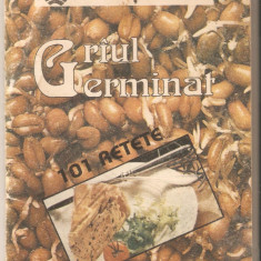 Griul Germinat-101 retete - Carte Retete de post