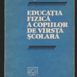(C6993) EUGENIU SCARLAT - EDUCATIA FIZICA A COPIILOR DE VARSTA SCOLARA