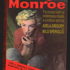 (C7003) A. GREGORY, M. SPERIGLIO - MARILYN MONROE. POVESTEA VIETII, MOARTEA ACTR, Alta editura