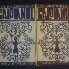 ION LANCRANJAN - CALOIANUL 2 volume * cu autograf si dedicatie