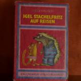 Carte - Calatoria ariciului - Hedi Hauser ( Carte in limba germana, 1983 ) #315 - Carte de povesti