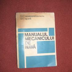 Manualul mecanicului de nava ~ I.Constantinescu, I.Capra - Carti Mecanica