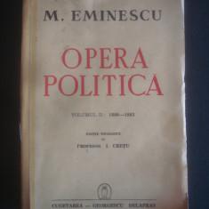 MIHAI EMINESCU - OPERA POLITICA 1880-1883 volumul 2 {1942} - Carte veche