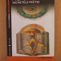FRANCMASONERIA- SECRETELE FRATIEI- LUC NEFONTAINE - Carte Hobby Masonerie