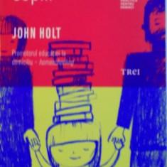 CUM INVATA COPIII de JOHN HOLT, 2015 - Carte Psihologie