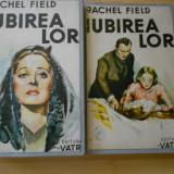 RACHEL FIELD--IUBIREA LOR - 2 VOL. - 1943 - Carte veche