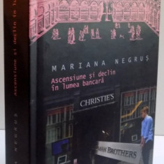 ASCENSIUNE SI DECLIN IN LUMEA BANCARA, MAREA BRTANIE, CHINA, BANCI ISLAMICE de MARIANA NEGRUS, 2016 - Carte Marketing