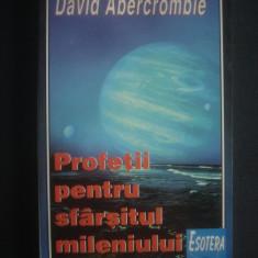 DAVID ABERCROMBIE - PROFETII PENTRU SFARSITUL MILENIULUI