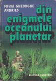 MIHAI GHEORGHE ANDRIES - DIN ENIGMELE OCEANULUI PLANETAR