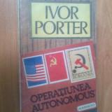 N5 Operatiunea Autonomous - Ivor Porter - Istorie