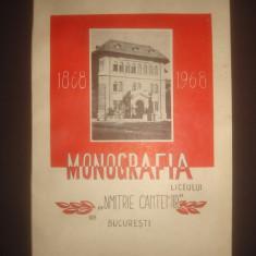 ALEXANDRINA POPA - MONOGRAFIA LICEULUI DIMITRIE CANTEMIR DIN BUCURESTI 1868-1968 - Carte Monografie