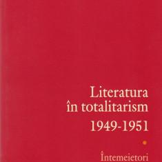 Ana Selejan - Literatura in totalitarism (1949 - 1951), vol. 1 - 629948 - Carte Istoria artei