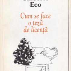 Umberto Eco - Cum se face o teza de licenta - 542562