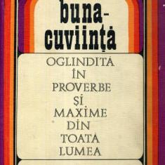 Buna-cuviinta oglindita in proverbe si maxime din toata lumea - 621218 - Carte Proverbe si maxime