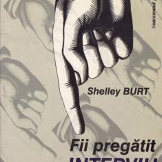 Shelley Burt - Fii pregatit pentru interviu - 527793 - Ghid de conversatie