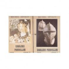 Michel Zevaco - Cavalerii Pardaillan (2 vol.)