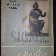 MAILLOL - DAS MEISTERWERK, MAILLOL (CU SEMNATURA OLOGRAFA A LUI CORNELIU BABA)