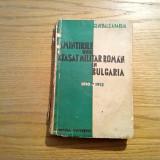 AMINTIRILE UNUI ATASAT MILITAR ROMAN IN BULGARIA - 1910-1913 - G. A. Dabija - Istorie