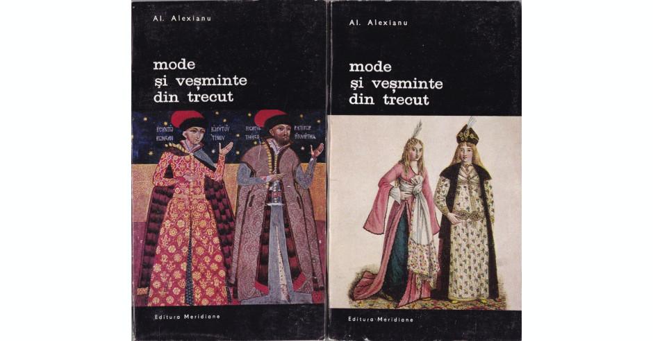 Al. Alexianu - Mode si vesminte din trecut - 573743 | arhiva Okazii.ro