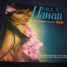 Orchester Roberto Delgado ‎– Blue Hawaii _ vinyl(LP) Germania easy listening - Muzica Jazz Altele, VINIL