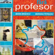 Maria Braescu - Limba franceza fara profesor - 119143 - Ghid de conversatie niculescu
