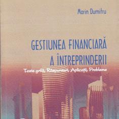 MARIN DUMITRU - GESTIUNEA FINANCIARA A INTREPRINDERII ( UNIV. SPIRU HARET )