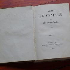 Carte L. franceza - Andre le Vendeen / Melanie Waldor - 1843 / tomul I / 262 pag - Carte in franceza