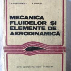 MECANICA FLUIDELOR SI ELEMENTE DE AERODINAMICA, V.N. Constantinescu, 1983. Noua