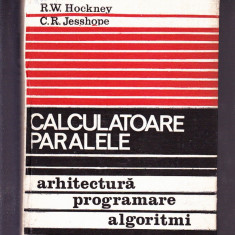 R. W. HOCHNEY -C. R. JESSHOPE -CALCULATOARE PARALELE - Carte despre internet