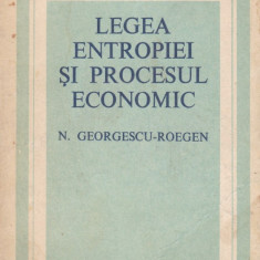 N. Gerogescu-Roegen - Legea entropiei si procesul economic - 688498 - Carte Management