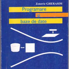 ZENIVIC GHERASIM - PROGRAMARE SI BAZE DE DATE ( UNIVERSITATEA SPIRU HARET) - Carte baze de date