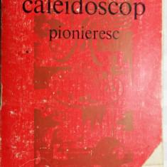 - PIONIERI - CALEIDOSCOP PIONIERESC - EDITAT DE PALATUL PIONIERILOR 1973